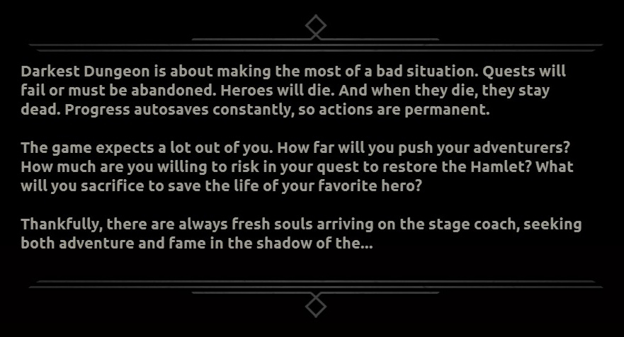Right out of the gate, Darkest Dungeon's lets you know that it's not pulling punches.